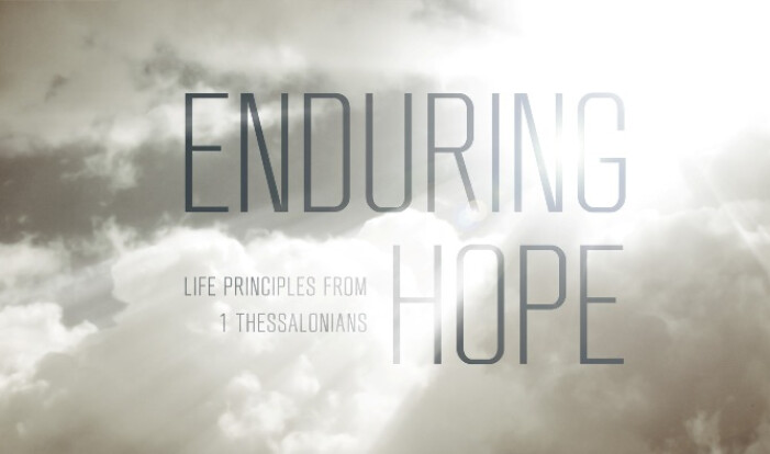 Enduring Hope: life principles from the Thessalonian church