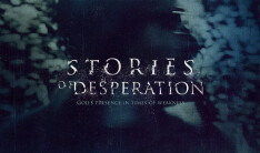 Stories of Desperation: God's presence in times of weakness
