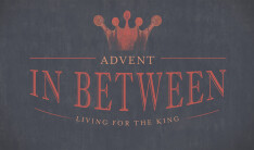 In Between: living for the King