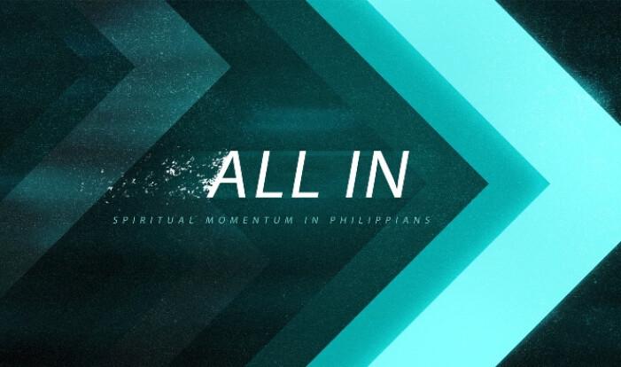 All In: spiritual momentum in Philippians