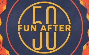 Fun After 50