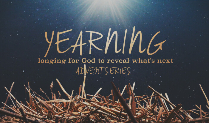 Yearning: longing for God to reveal what's next