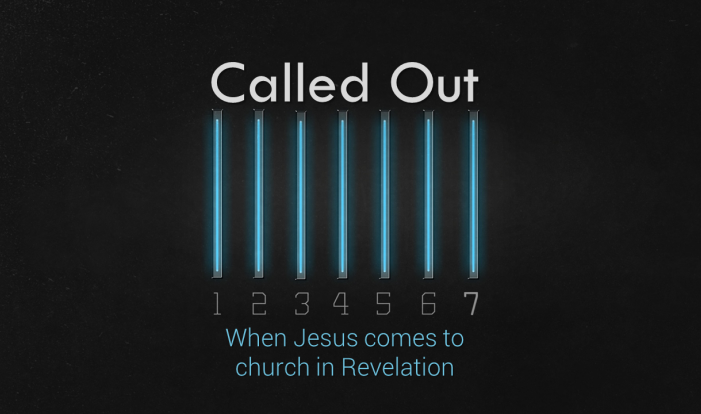 Called Out: when Jesus comes to church in Revelation